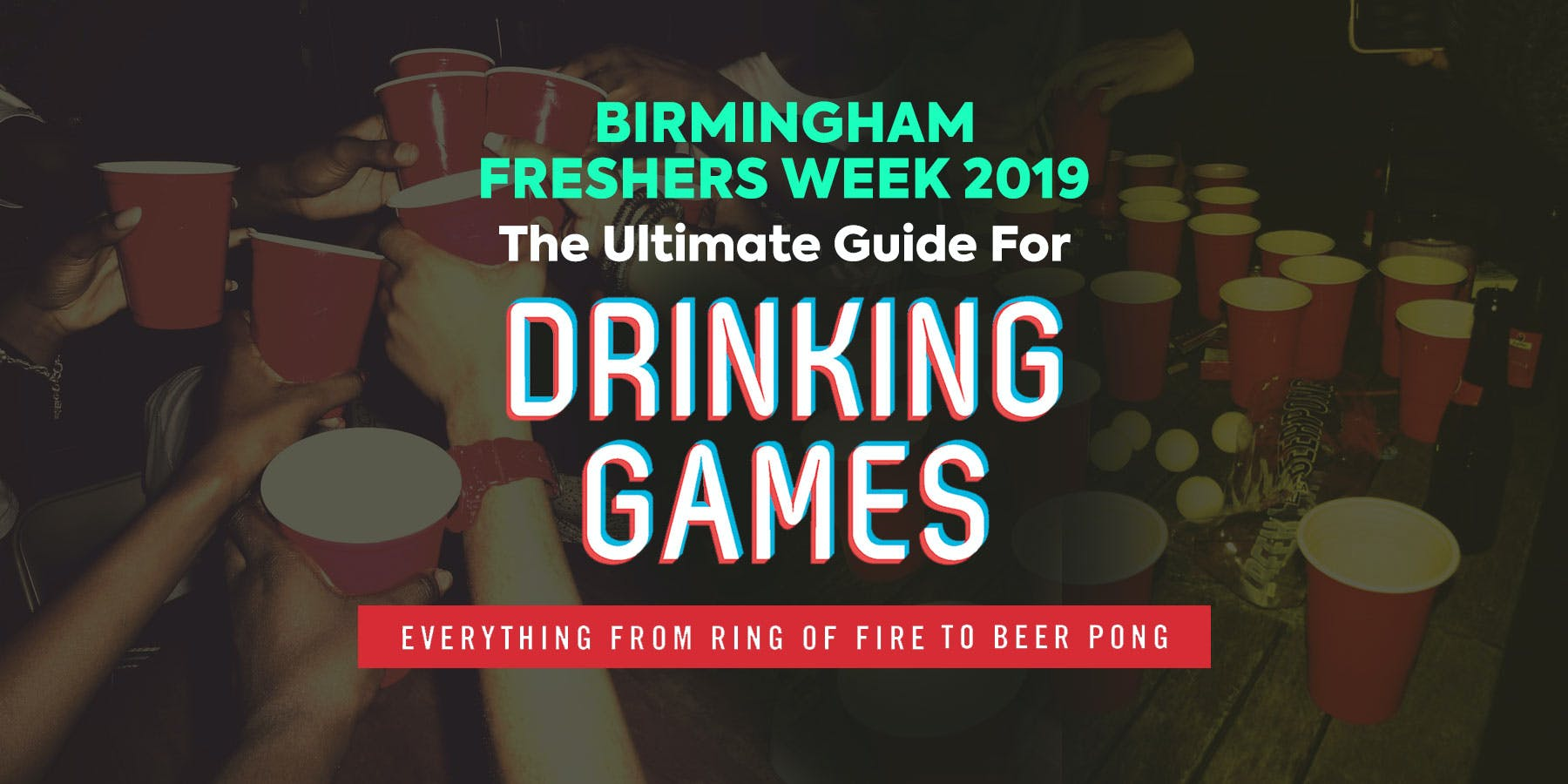 Ultimate Freshers Drinking Game Guide - Birmingham