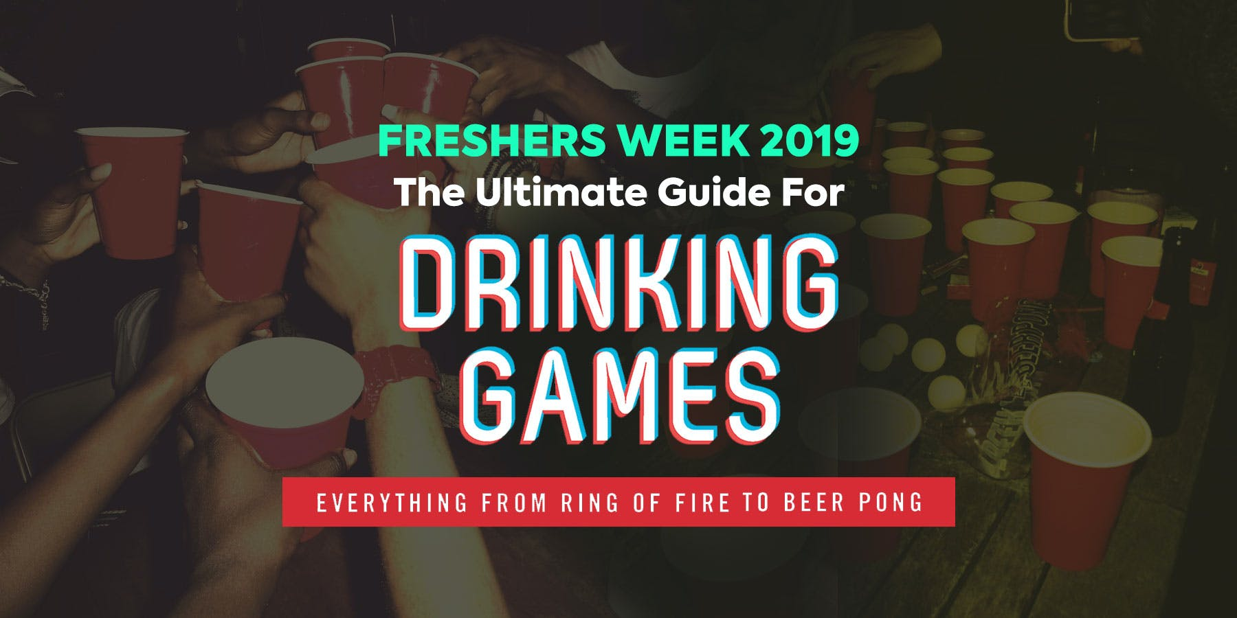 Ultimate Freshers Drinking Game Guide  – Canterbury Freshers