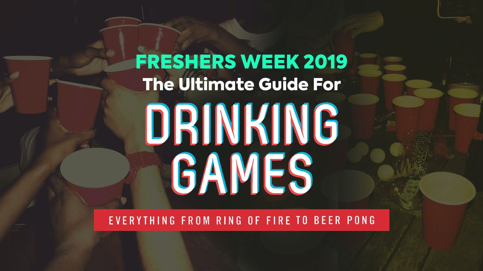 Ultimate Freshers Drinking Game Guide  – Southampton Freshers