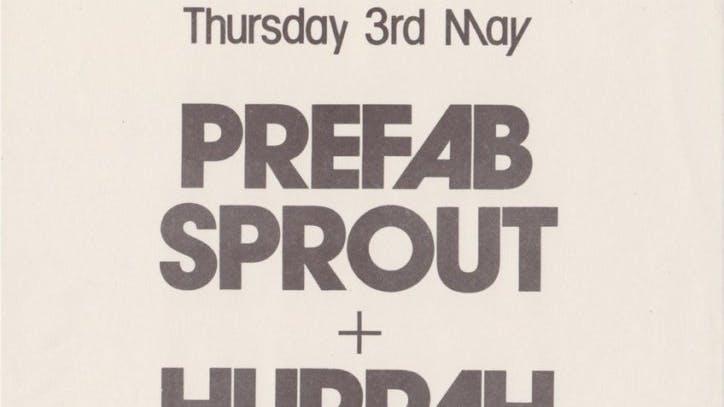 PREFAB SPROUT & HURRAH – 03_05_84