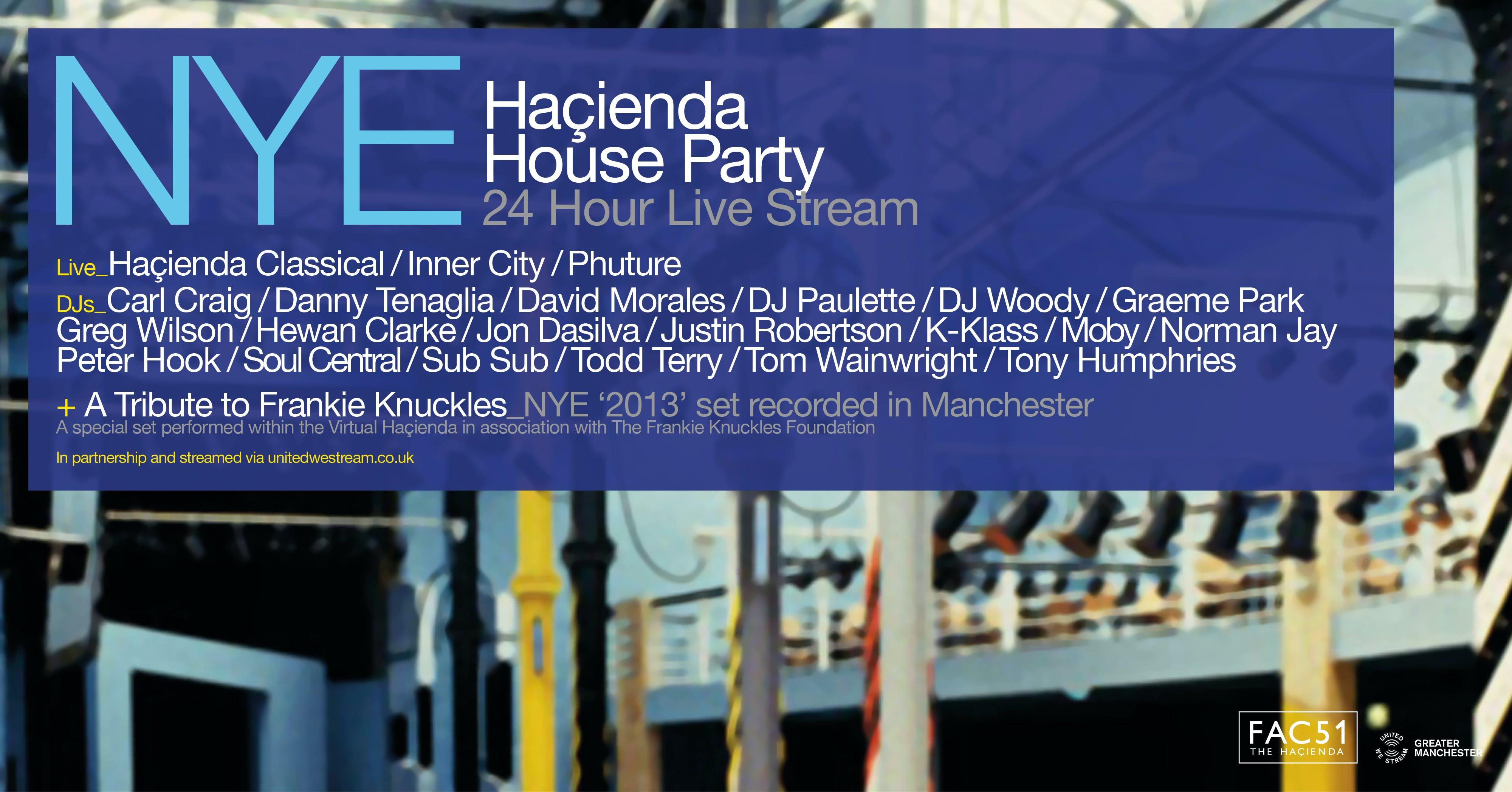 THE HACIENDA 24 HOUR HOUSE PARTY NYE