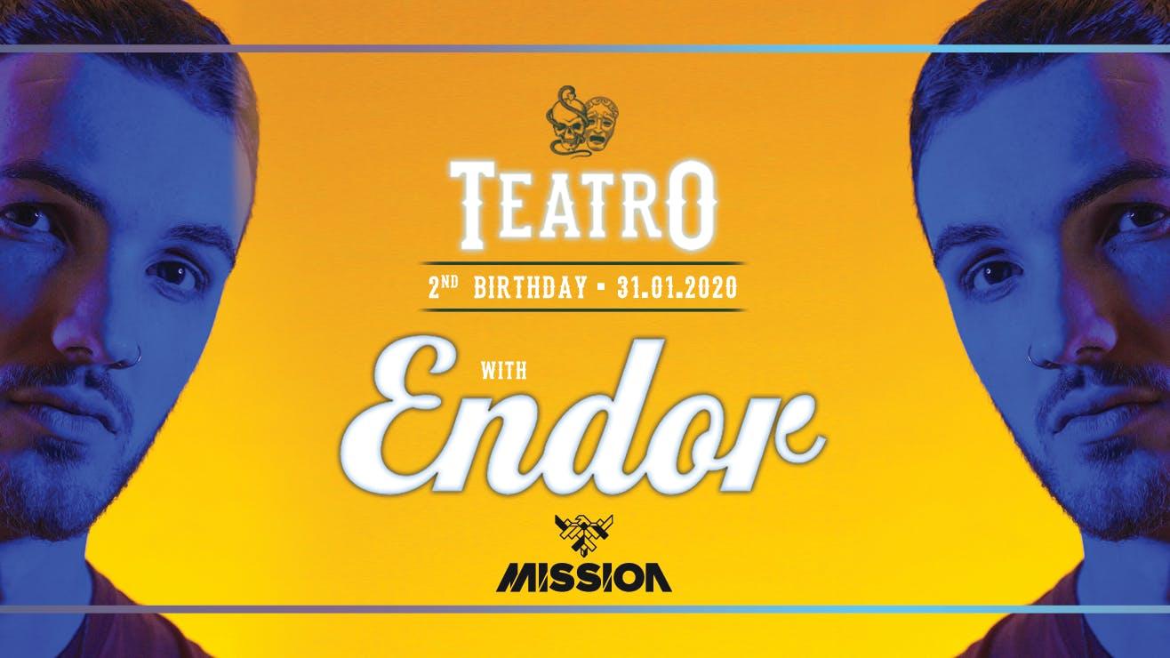 Teatro 2nd Birthday ft ENDOR