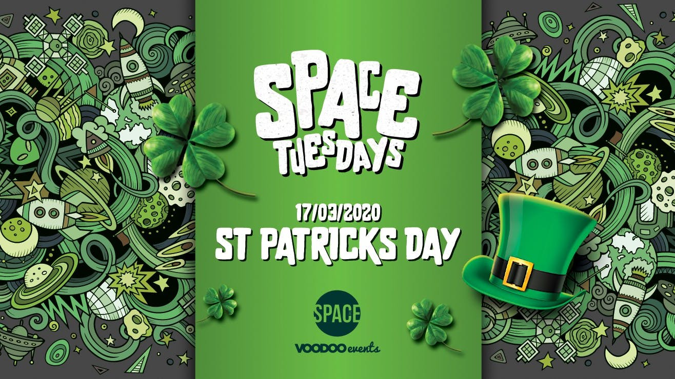 Space Tuesdays – St Paddys Special 17/03/20