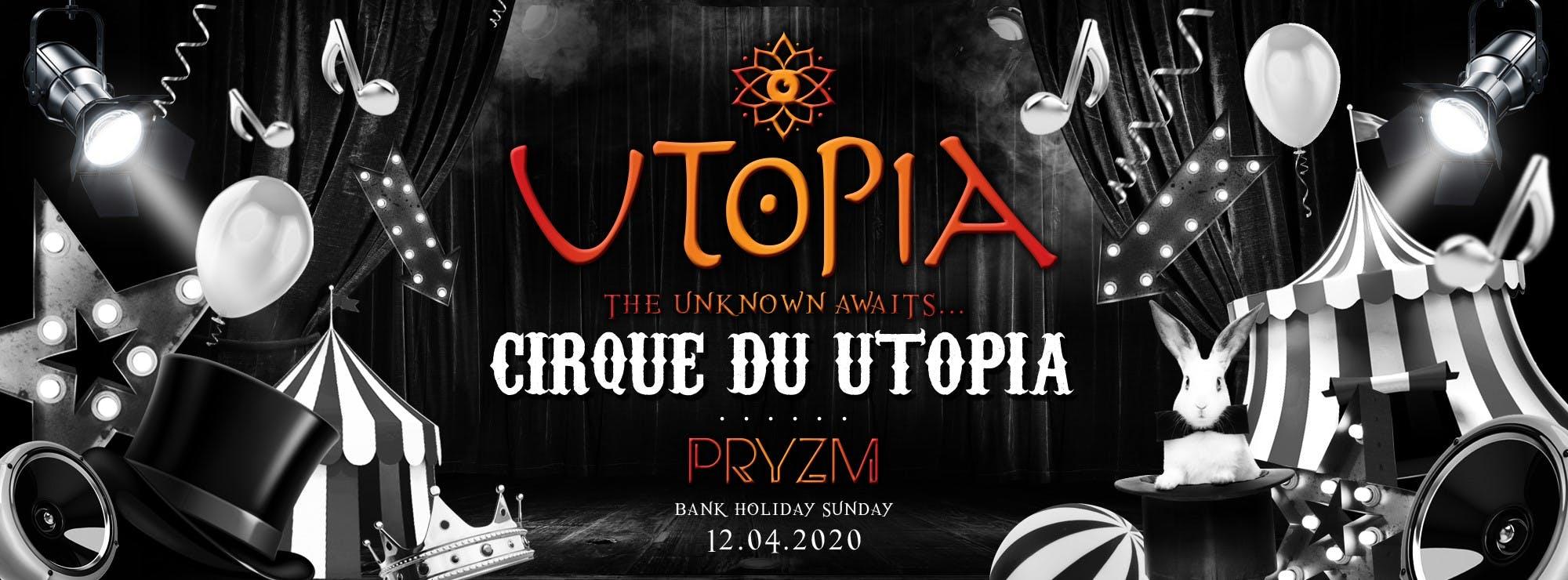 Utopia – Cirque Du Utopia 12/04/20