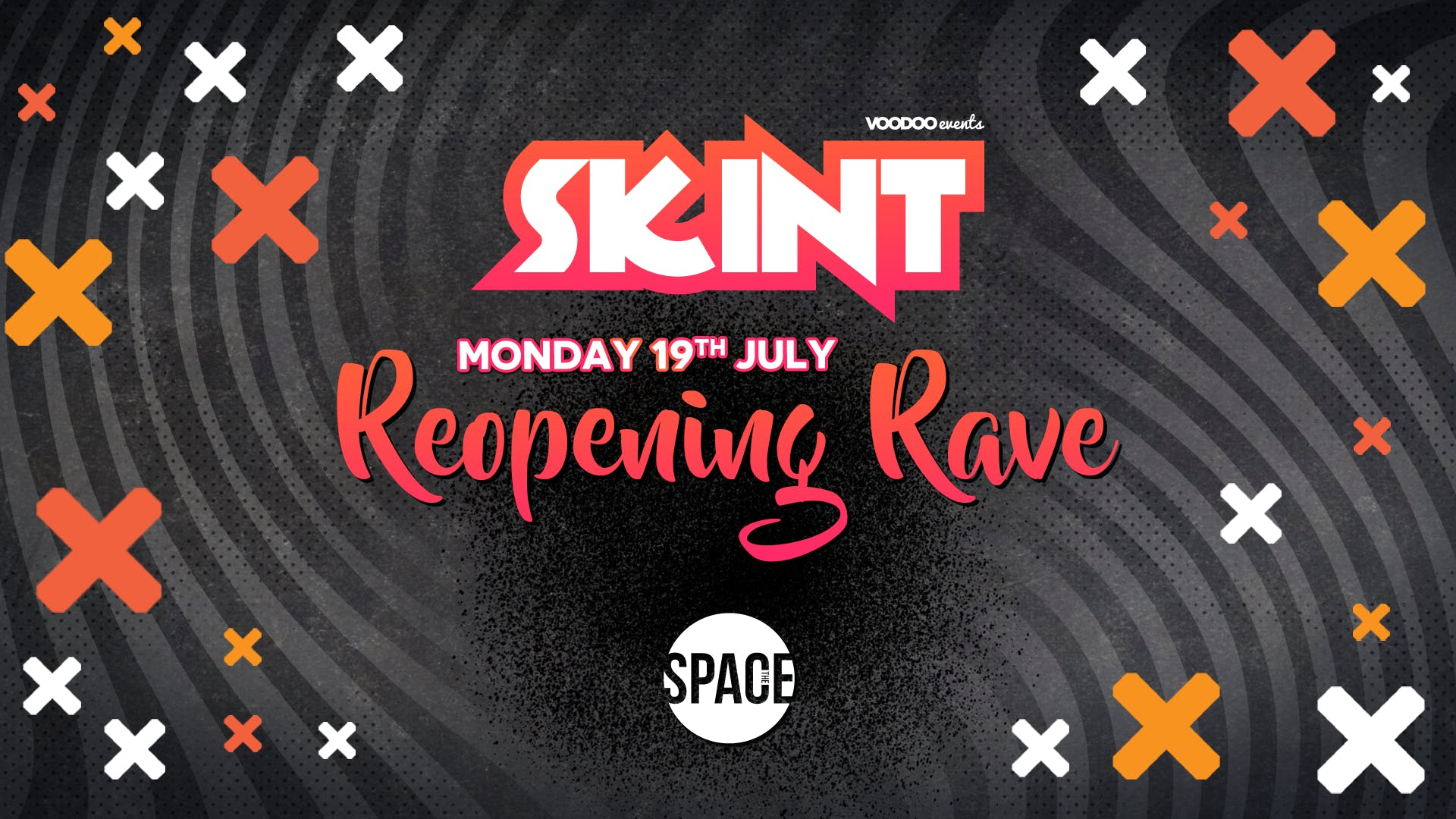 SKINT Reopening Rave 19th July