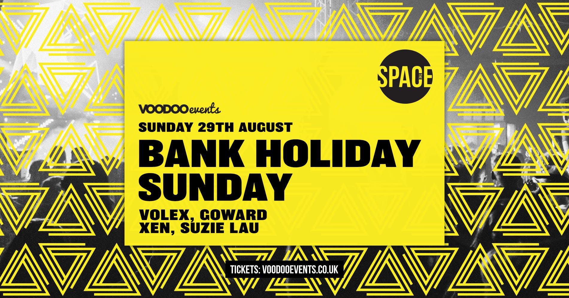 SPACE – Bank Holiday Sunday