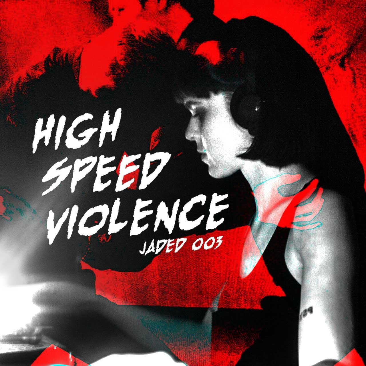 JADED: DISRUPTORS 03 – High Speed Violence.