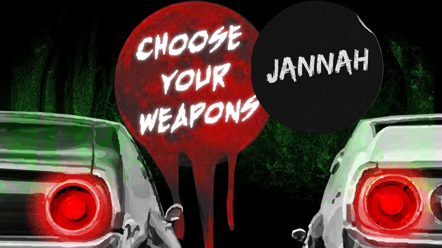 Choose Your Weapons: Jannah