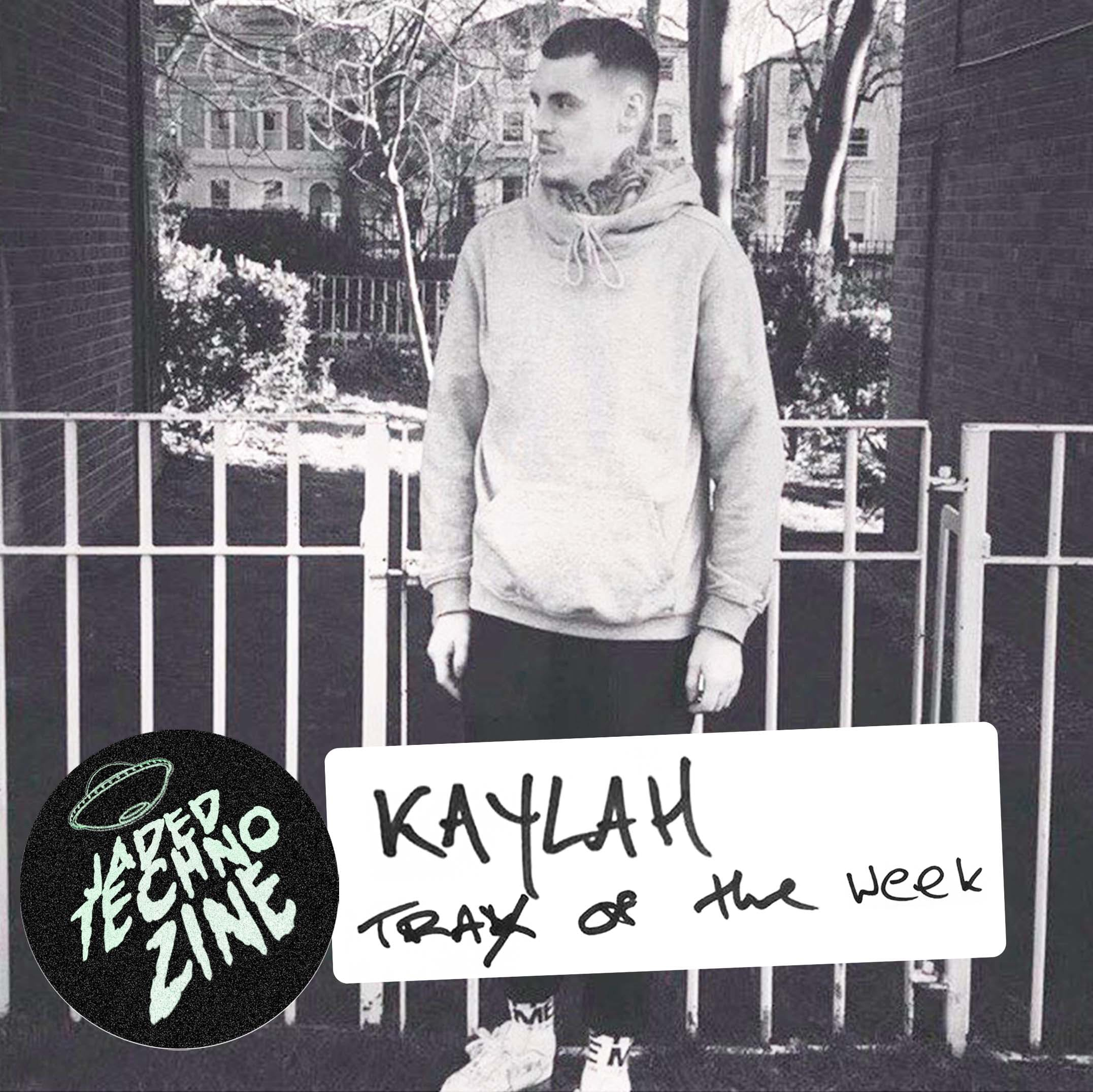 Kaylah: Trax Of The Week