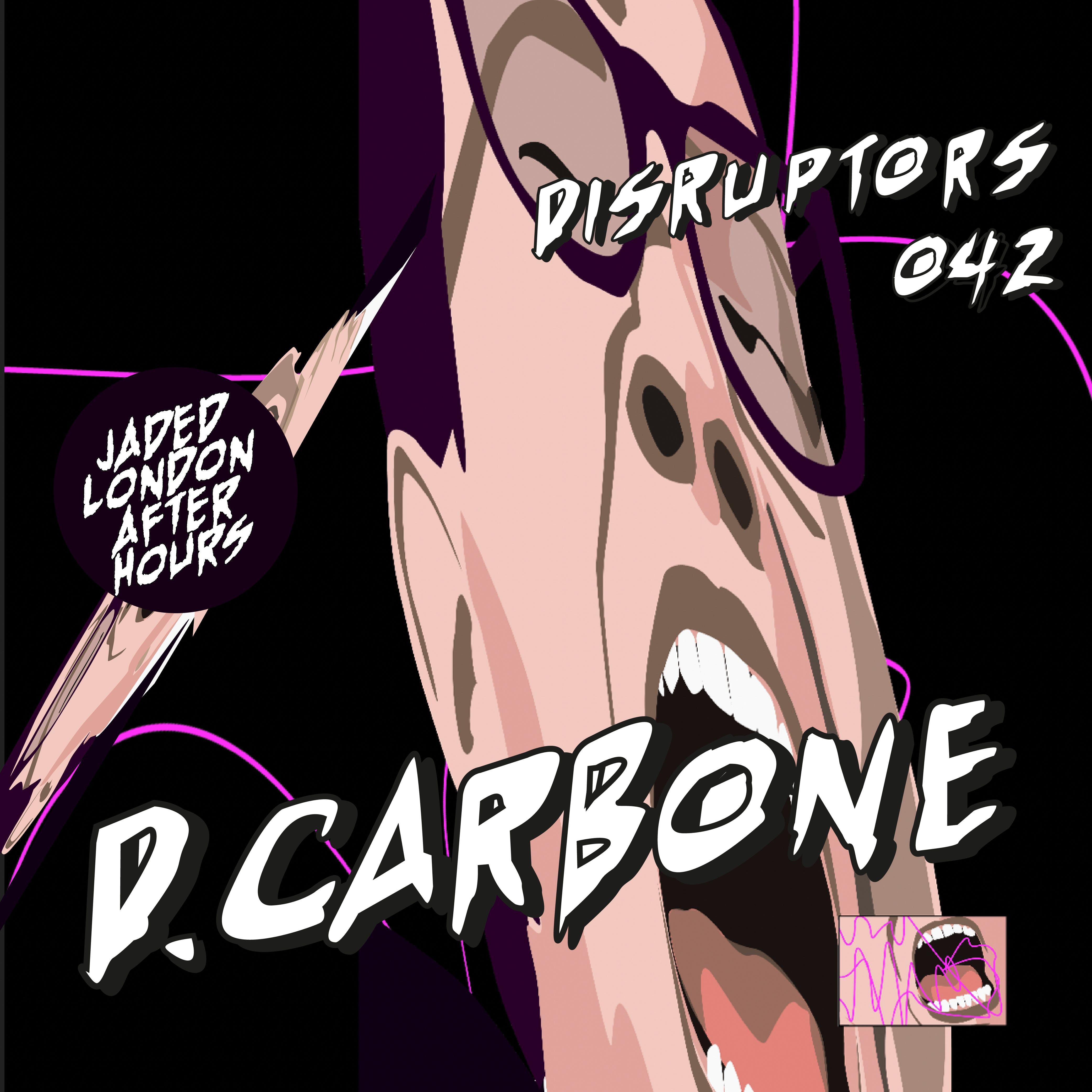 Disruptor 042 is D.Carbone