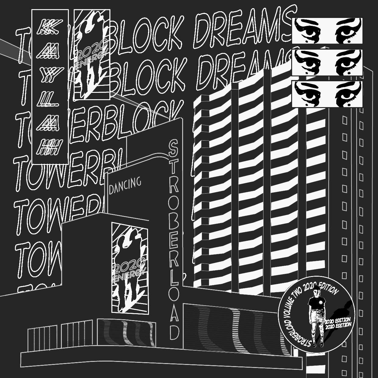 STROBERLOAD: Kaylah's Towerblock Dreams Mix