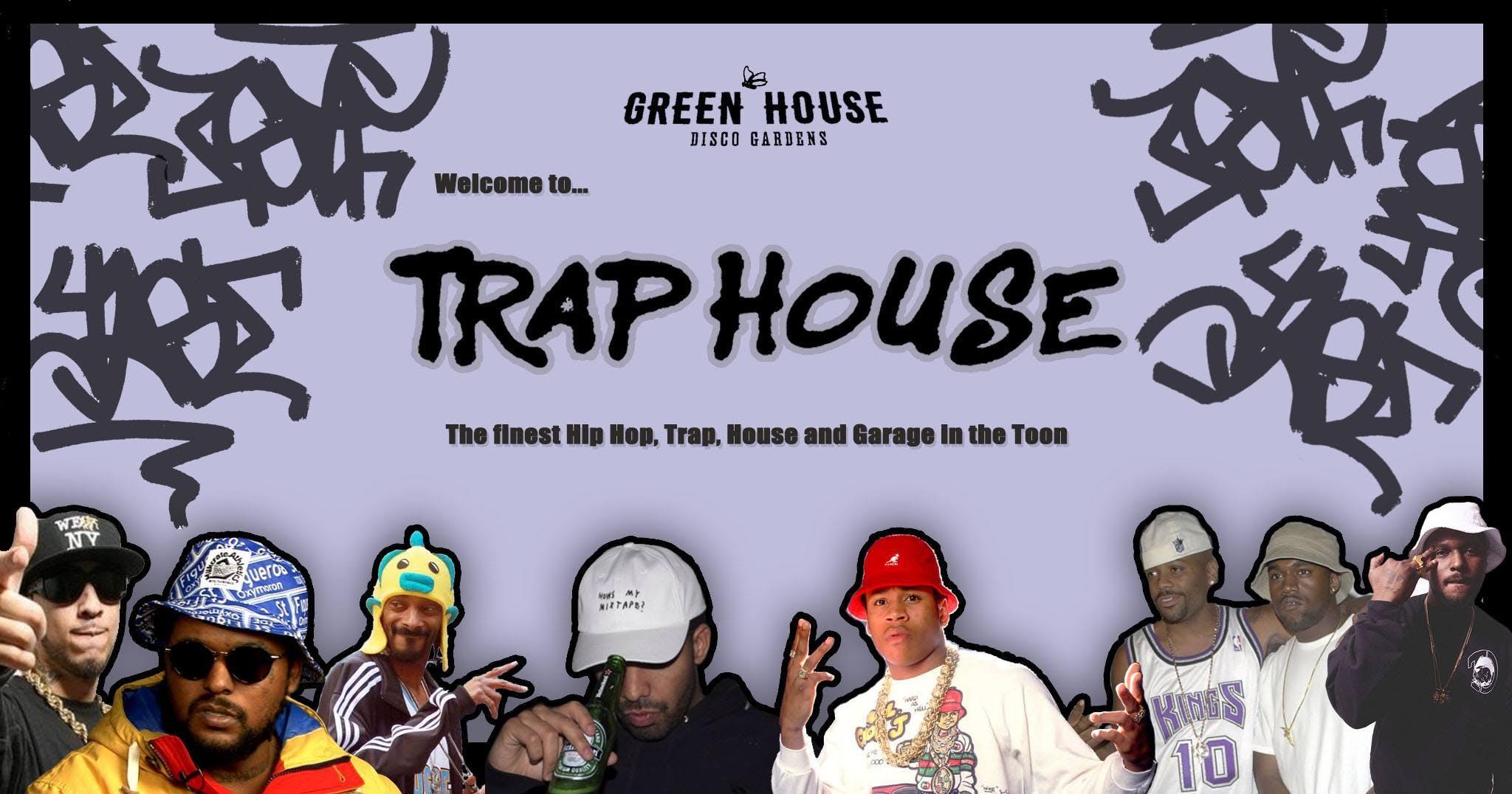 Trap House Fridays – @Greenhouse Disco Gardens