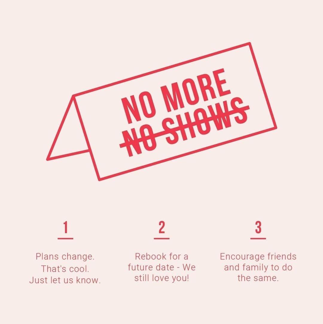 NO MORE NO SHOWS
