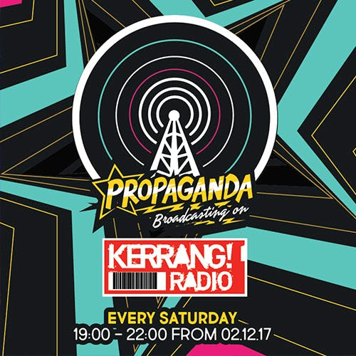 Propaganda Launches Radio Show on Kerrang! Radio