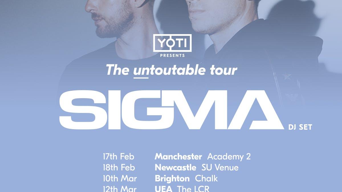 YOTI presents SIGMA: The Untoutable Tour