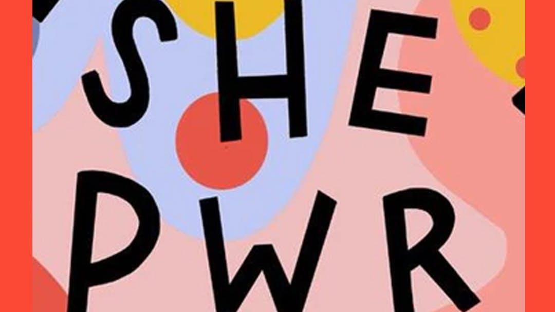SHE PWR – AN INTERNATIONAL WOMEN'S DAY CELEBRATION