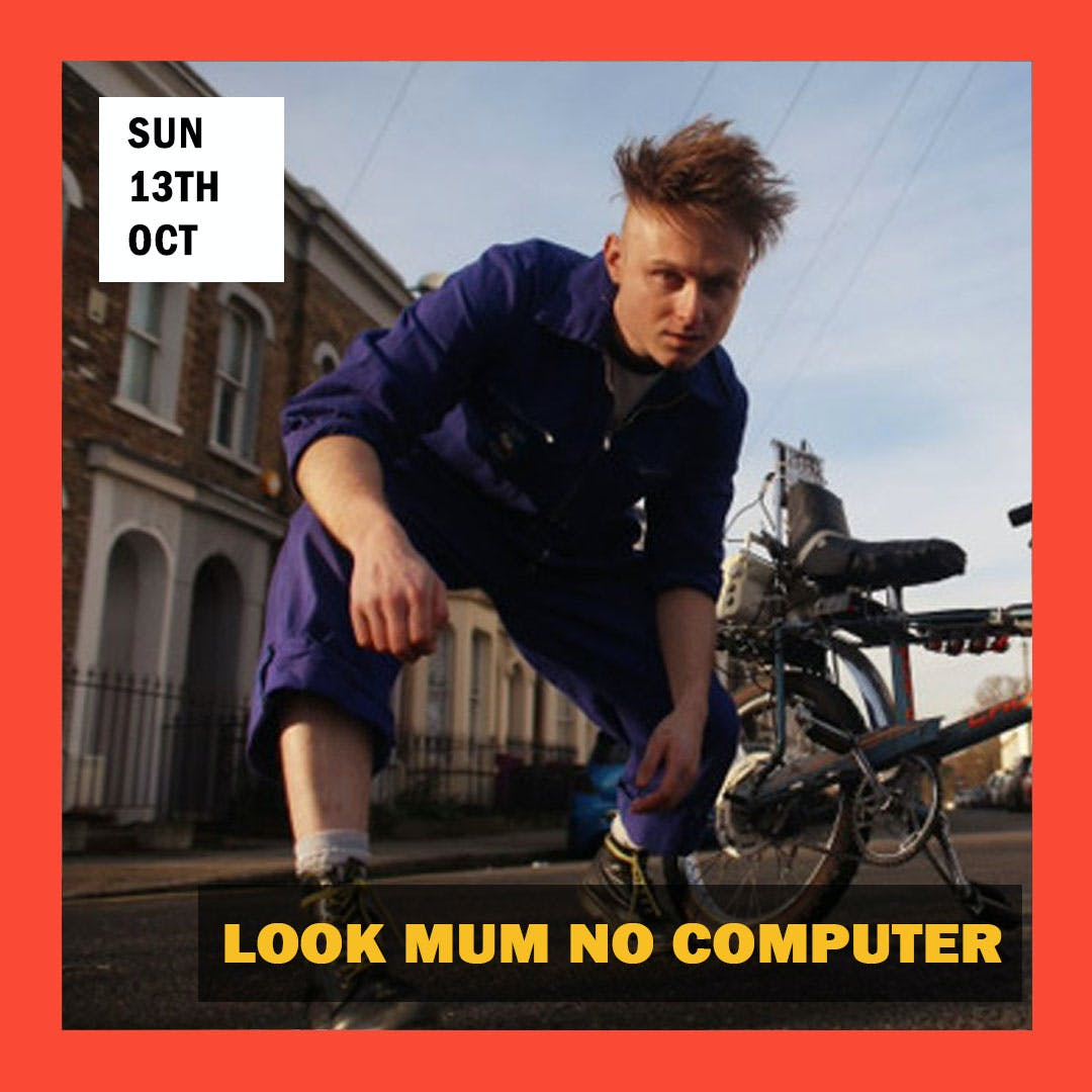 Stage times: Look Mum No Computer