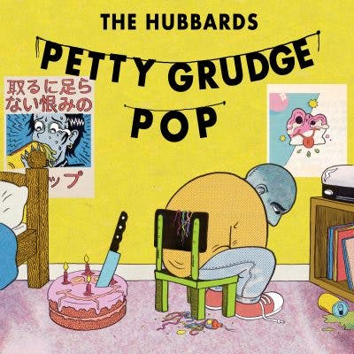 The Hubbards – Petty Grudge Pop