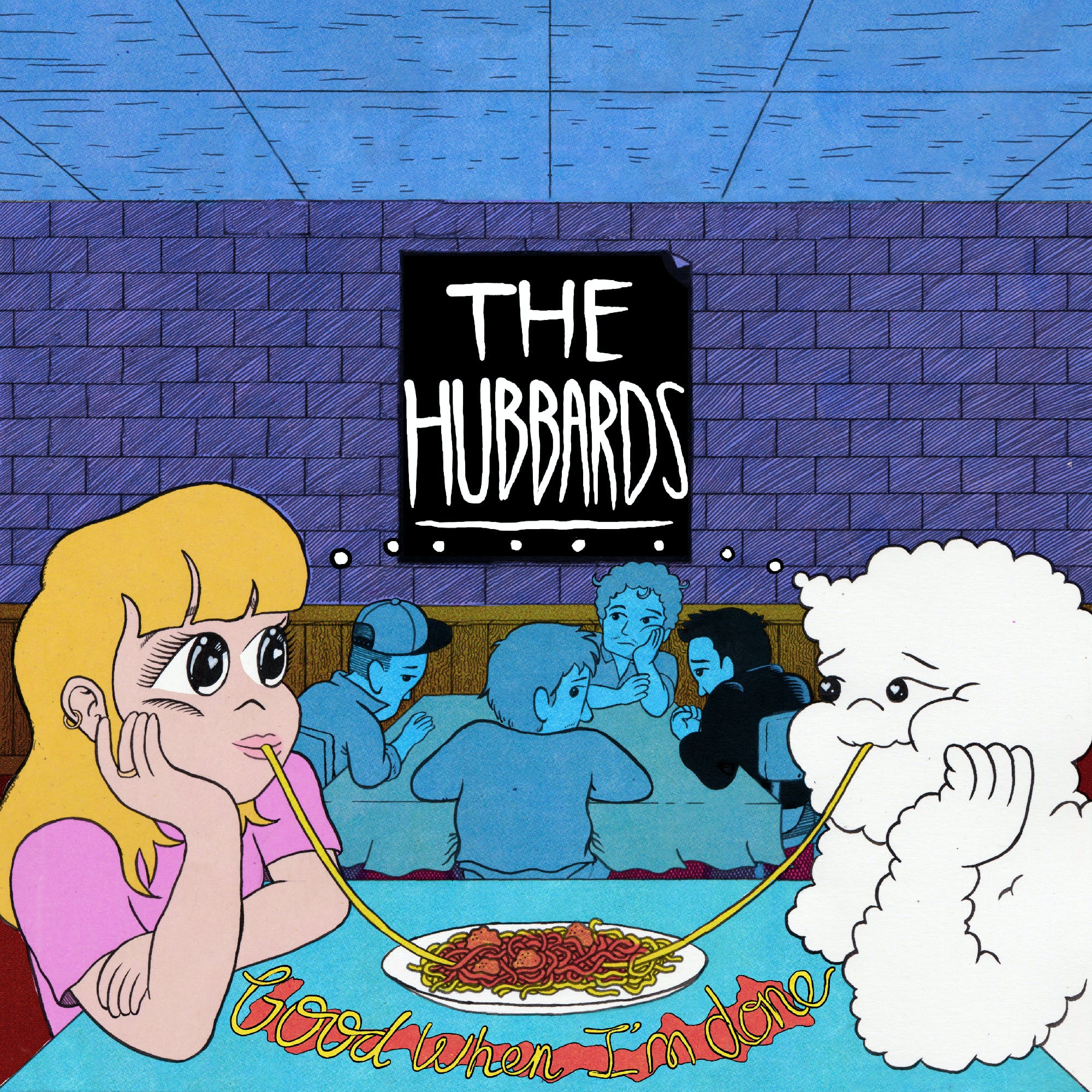 The Hubbards – Good When I'm Done