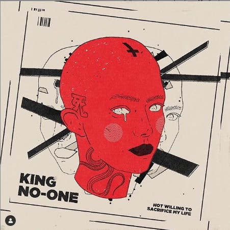 NEW RECORD RELEASE: King No-One – 'Not Willing to Sacrifice My Life'